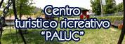 Centro turistico ricreativo comunale Paluc